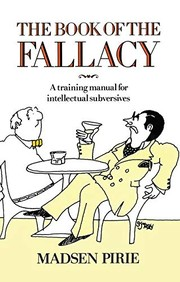 Cover of: The book of the fallacy: a training manual for intellectual subversives