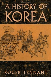 Cover of: A history of Korea | Charles Roger Tennant