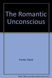 Cover of: The romantic unconscious: a study in narcissism and patriarchy