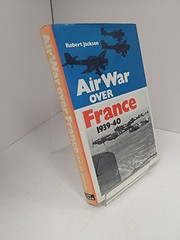 Cover of: Air war over France, May-June 1940