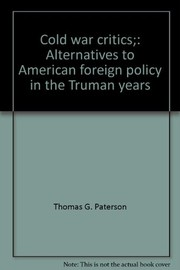 Cover of: Cold war critics;: Alternatives to American foreign policy in the Truman years