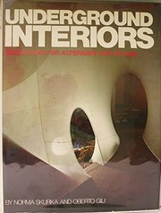 Cover of: Underground interiors; decorating for alternate life styles | Norma Skurka