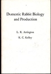 Cover of: Domestic rabbit biology and production | Lewis Robert Arrington