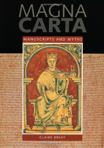 Magna Carta: Manuscripts and Myths by Claire Breay