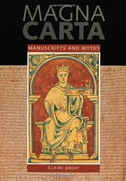 Cover of: Magna Carta: Manuscripts and Myths | Claire Breay