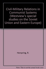 Cover of: Civil-military relations in communist systems |