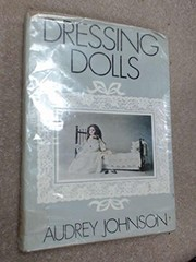 Cover of: Dressing dolls. | Audrey Johnson