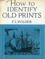 Cover of: How to identify old prints | Frederick Louis Wilder