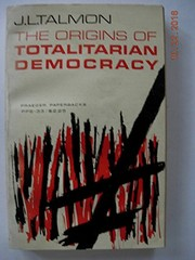Cover of: The origins of totalitarian democracy | J. L. Talmon