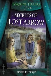 Cover of: Secrets of Lost Arrow (Fortune Tellers Club)