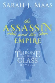 Cover of: The Assassin and the Empire: A Throne of Glass Novella (Throne of Glass series Book 1)