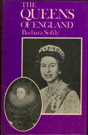 Cover of: The Queens of England | Barbara Softly