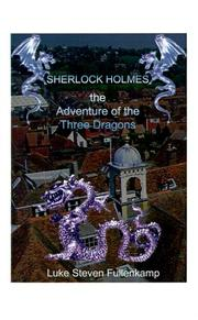 Cover of: Sherlock Holmes and the Adventure of the Three Dragons (Adventures of Sherlock Holmes)