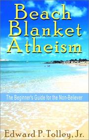 Cover of: Beach Blanket Atheism | Edward P., Jr. Tolley