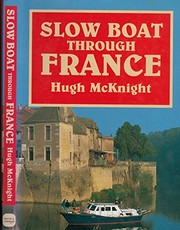Cover of: Slow boat through France | Hugh McKnight