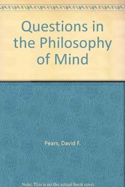 Cover of: Questions in the philosophy of mind | David Francis Pears