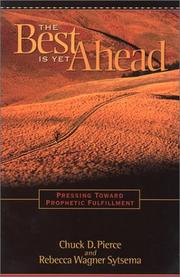 Cover of: The Best is Yet Ahead | Chuck D. Pierce