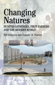 Cover of: Changing Natures: Hunter-gatherers, First Famers and the Modern World (Debates in Archaeology)