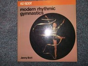Cover of: Modern rhythmic gymnastics | Jenny Bott