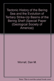 Cover of: Tectonic history of the Bering Sea and the evolution of Tertiary strike-slip basins of the Bering Shelf | Dan Michael Worrall