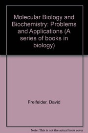 Cover of: Molecular biology and biochemistry | David Freifelder