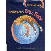 Cover of: The hands-on marvelous ball book | Bradford Hansen-Smith