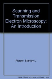 Cover of: Scanning and transmission electron microscopy | Stanley L. Flegler