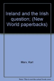 Cover of: Ireland and the Irish question: a collection of writings