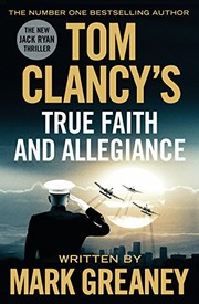 Cover of: Tom Clancy's True Faith and Allegiance: INSPIRATION FOR THE THRILLING AMAZON PRIME SERIES JACK RYAN