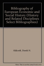Cover of: Bibliography of European economic and social history | Derek Howard Aldcroft