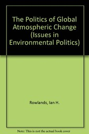 Cover of: The politics of global atmospheric change