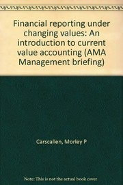Cover of: Financial reporting under changing values | Morley P. Carscallen