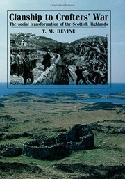 Cover of: Clanship to Crofters War: The social transformation of the Scottish Highlands