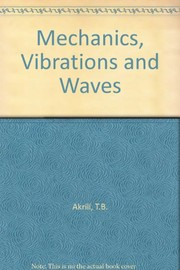 Cover of: Mechanics, vibrations and waves | Timothy Bryan Akrill