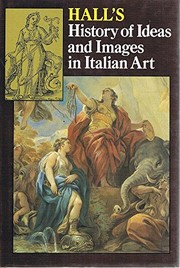 Cover of: A history of ideas and images in Italian art by Hall, James
