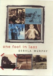 Cover of: One foot in Laos | Dervla Murphy