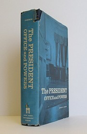 Cover of: The President: office and powers, 1787-1957.