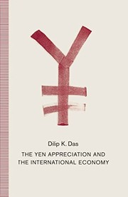 Cover of: The yen appreciation and the international economy | Das, Dilip K.