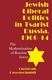 Cover of: Jewish liberal politics in tsarist Russia, 1900-1914
