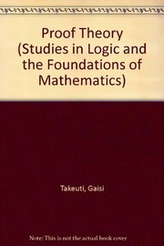 Cover of: Proof Theory (Studies in Logic and the Foundations of Mathematics)