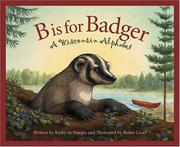 Cover of: B is for Badger: a Wisconsin alphabet