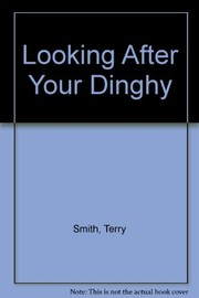 Cover of: Looking after your dinghy | Smith, Terry