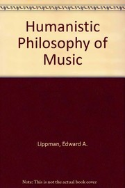 Cover of: A humanistic philosophy of music