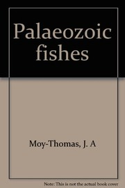 Palaeozoic fishes by J. A. Moy-Thomas