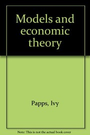 Cover of: Models and economic theory | Ivy Papps