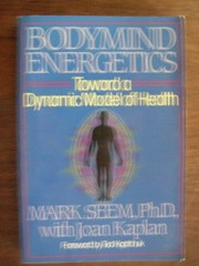 Cover of: Bodymind energetics | Mark Seem