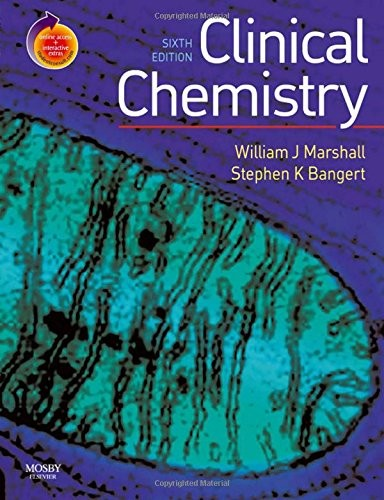 Clinical Chemistry: With STUDENT CONSULT Access (Marshall, Clinical Chemistry) by William J. Marshall MA  PhD  MSc  MBBS  FRCP  FRCPath  FRCPEdin  FRSB  FRSC, Stephen K Bangert