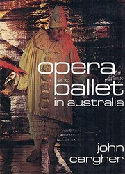 Cover of: Opera and ballet in Australia | John Cargher