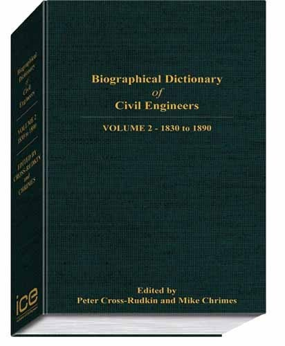 Biographical Dictionary of Civil Engineers in Great Britain and Ireland, volume 2: 1830-1890 by P. S. M. Cross-Rudkin, M. M. Chrimes, M. R. Bailey