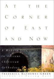 Cover of: At the Corner of East and Now: A Modern Life in Ancient Christian Orthodoxy